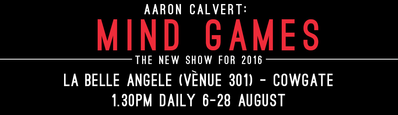 edinburgh fringe aaron calvert mind games reviews